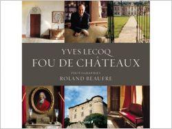 Yves Lecoq, Fou de châteaux - Ed. Chêne