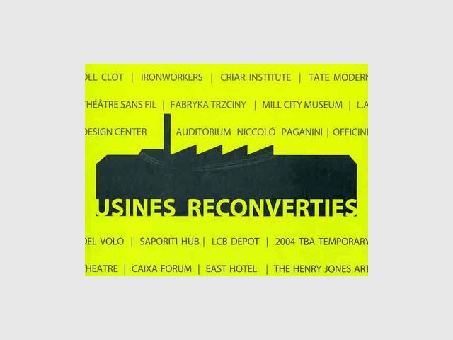 usines reconverties l'inedite