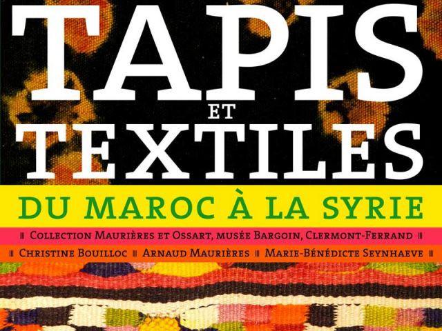 Tapis et Textiles du Maroc à la Syrie