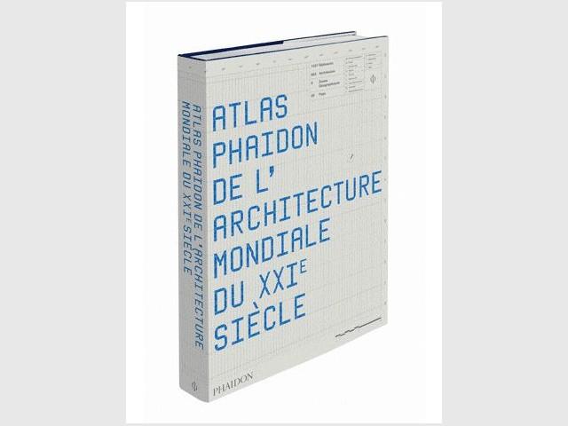 Atlas Phaidon de l'architecture mondiale du XXIe s