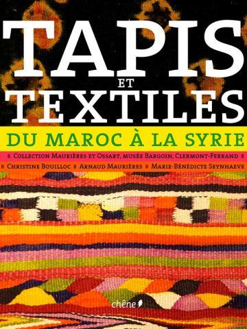 Tapis et Textiles du Maroc à la Syrie, éd. Chêne