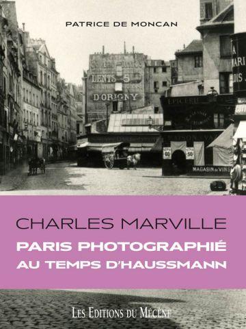 Ph. Charles Marville - P. de Moncan, Ed. du Mécène