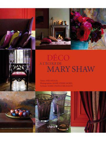 A l'école de Mary Shaw - Ed. du Chêne - 2010