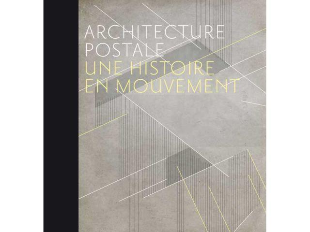 Architecture postale, une histoire en mouvement