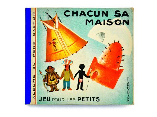 <i>Chacun sa maison</i>, éd. Les Amis du Père Castor (Flammarion). Édition originale de 1933, réédité en 2012, les Fac-similés du Père Castor, Paris Flammarion.