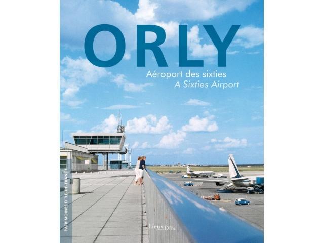 <i>Orly, aéroport des sixties</i>, éditions Lieux